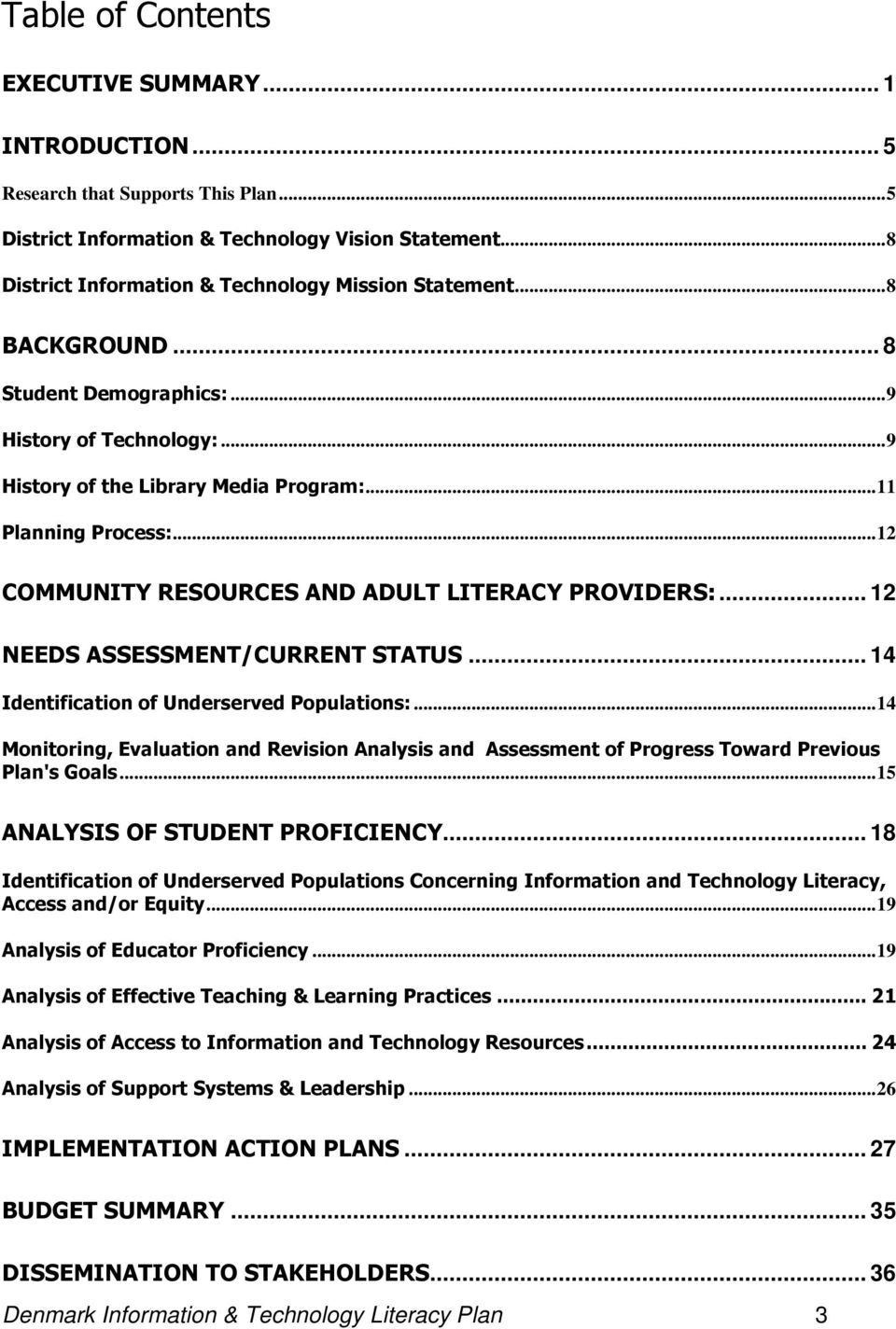.. 12 COMMUNITY RESOURCES AND ADULT LITERACY PROVIDERS:... 12 NEEDS ASSESSMENT/CURRENT STATUS... 14 Identification of Underserved Populations:.