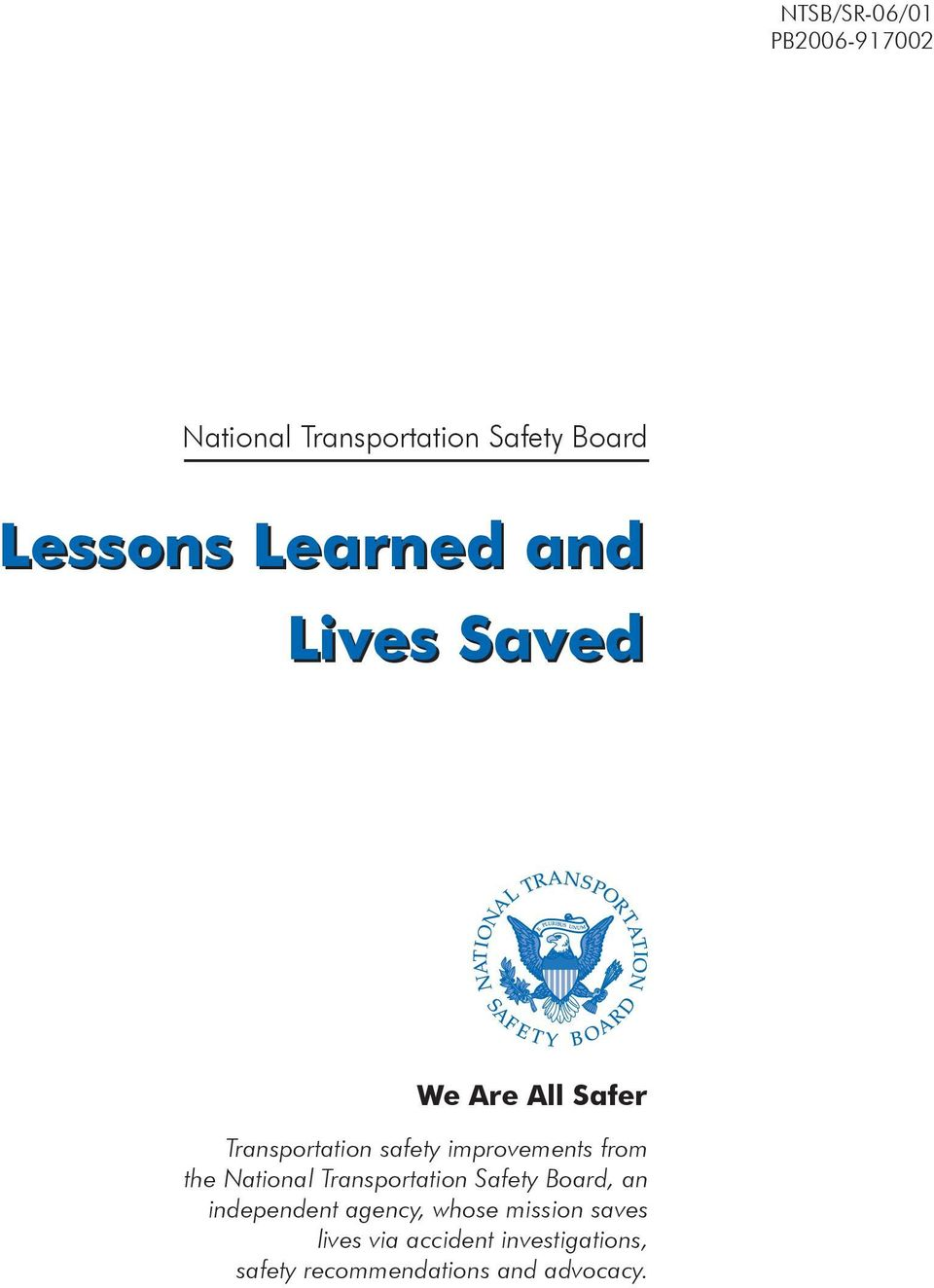 from the National Transportation Safety Board, an independent agency, whose