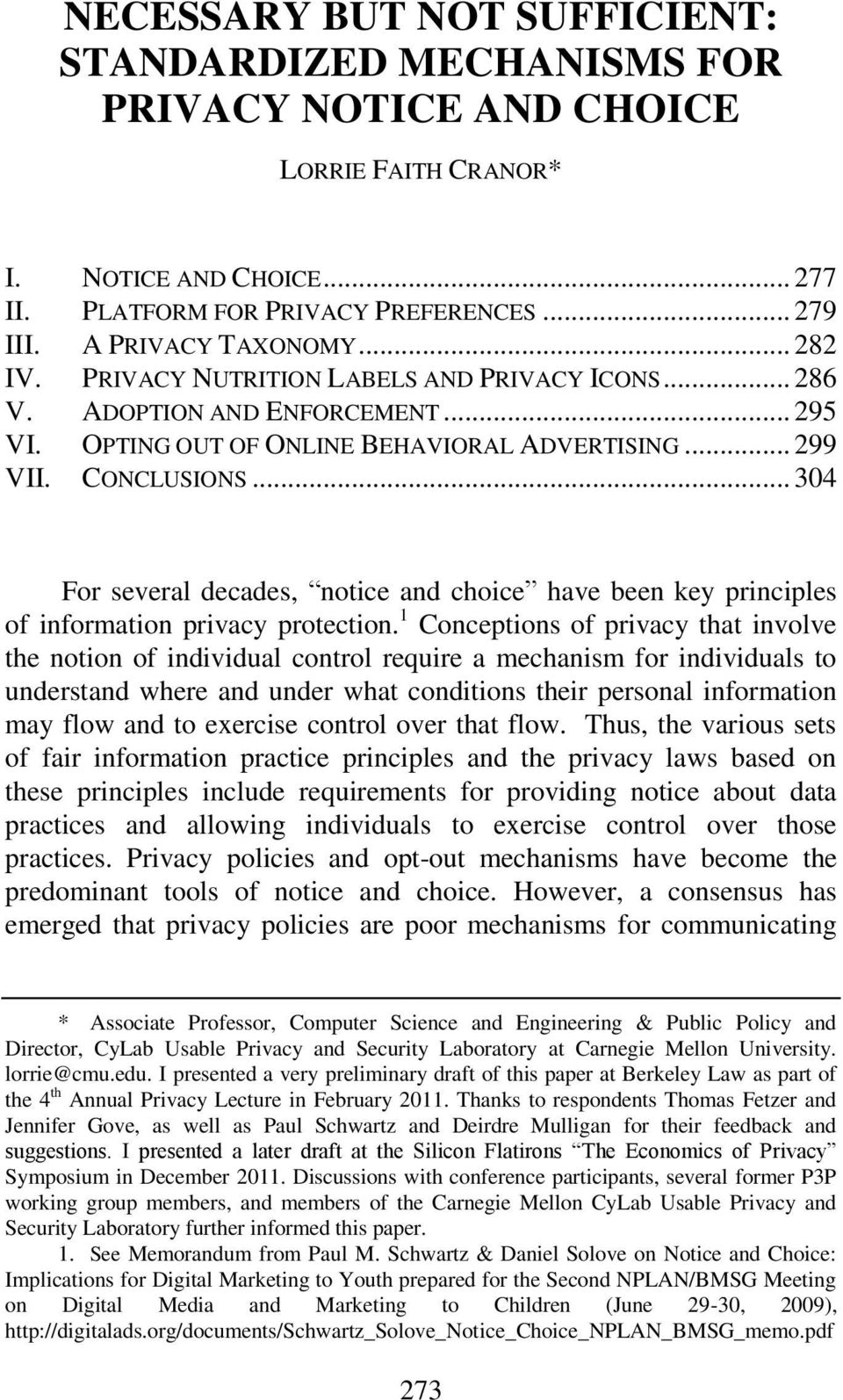.. 304 For several decades, notice and choice have been key principles of information privacy protection.