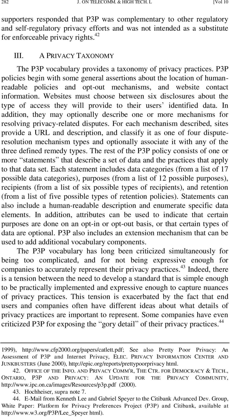 A PRIVACY TAXONOMY The P3P vocabulary provides a taxonomy of privacy practices.
