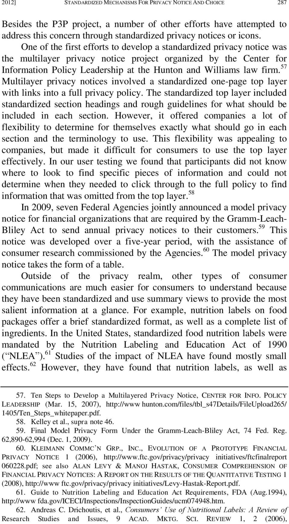 firm. 57 Multilayer privacy notices involved a standardized one-page top layer with links into a full privacy policy.