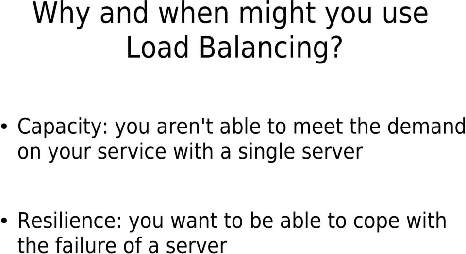 your service with a single server Resilience: