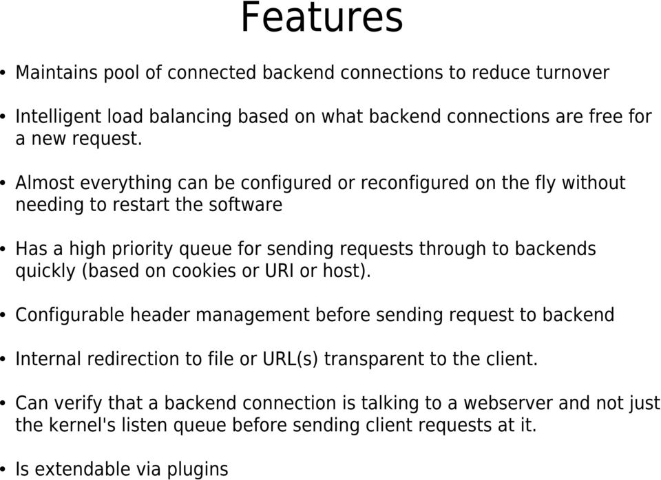 backends quickly (based on cookies or URI or host).