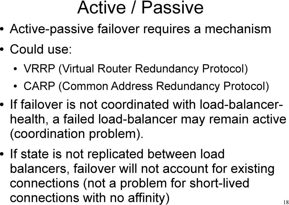 failed load-balancer may remain active (coordination problem).