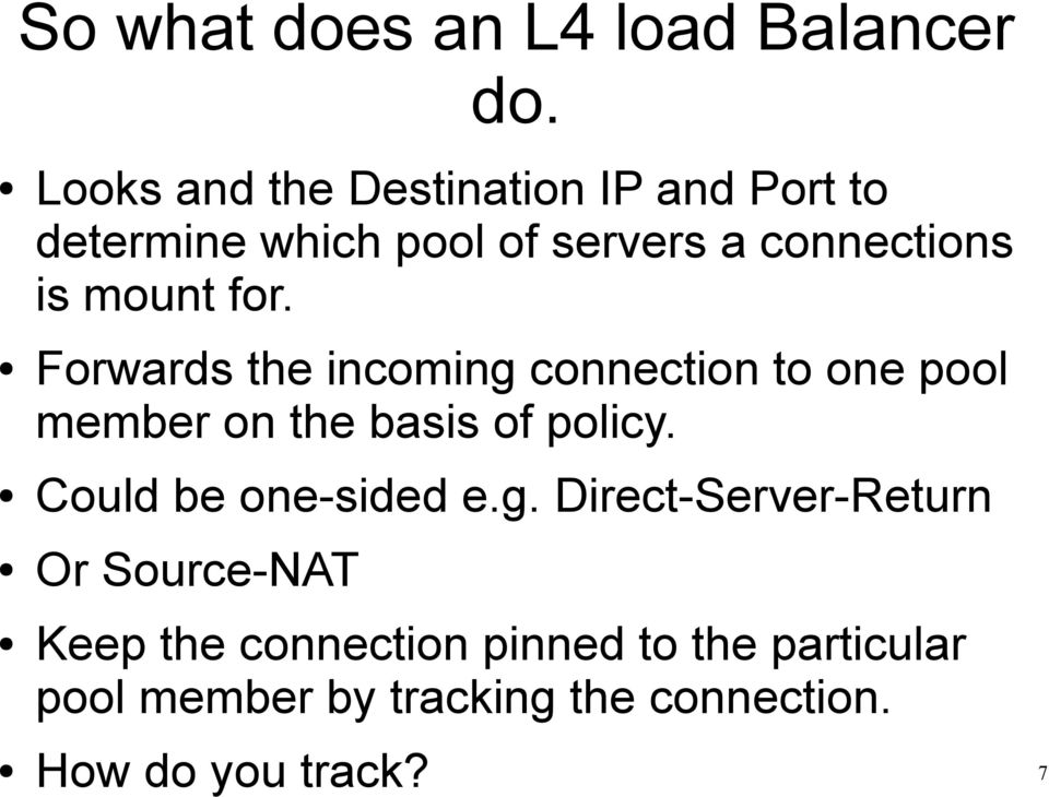mount for. Forwards the incoming connection to one pool member on the basis of policy.