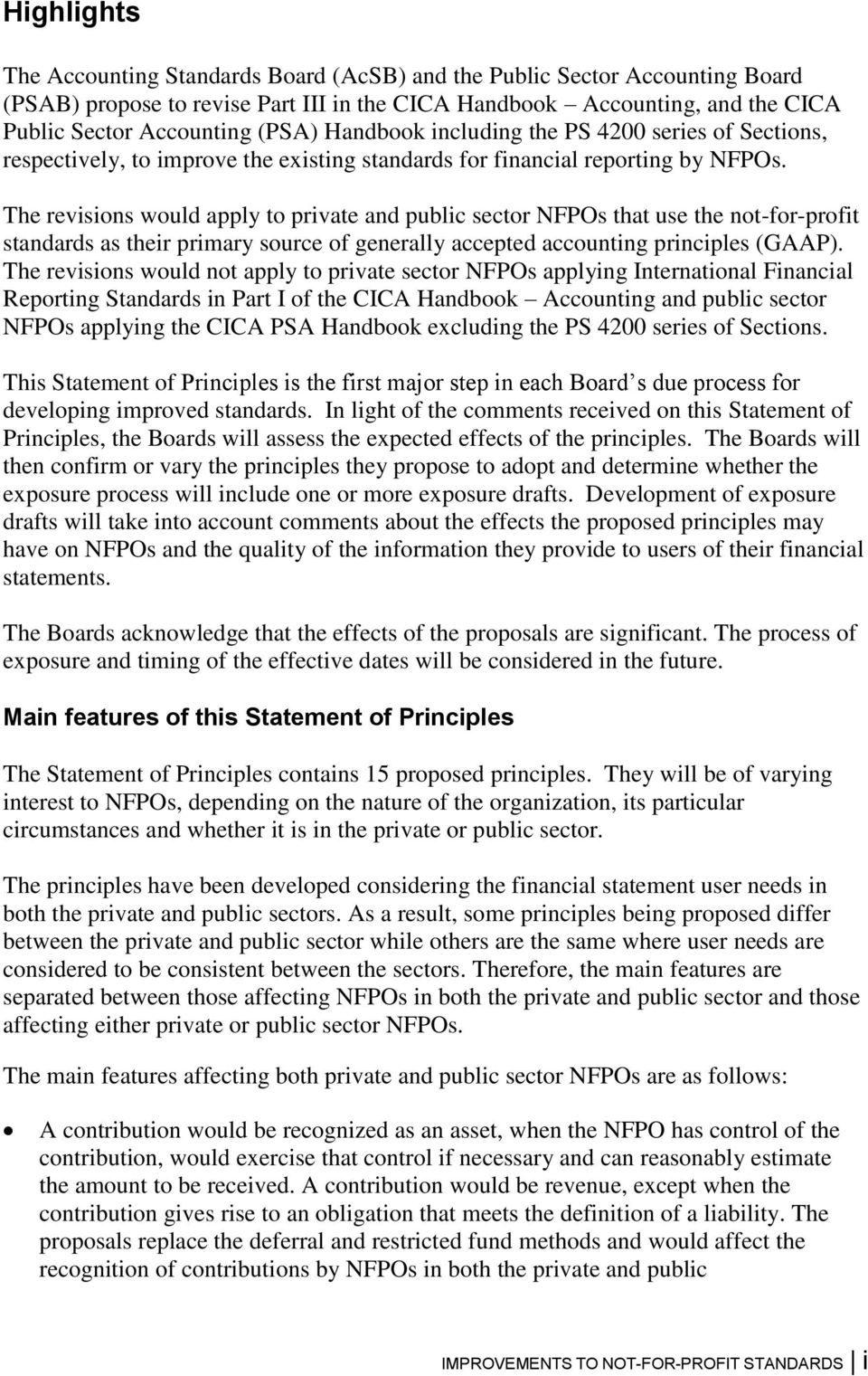 The revisions would apply to private and public sector NFPOs that use the not-for-profit standards as their primary source of generally accepted accounting principles (GAAP).