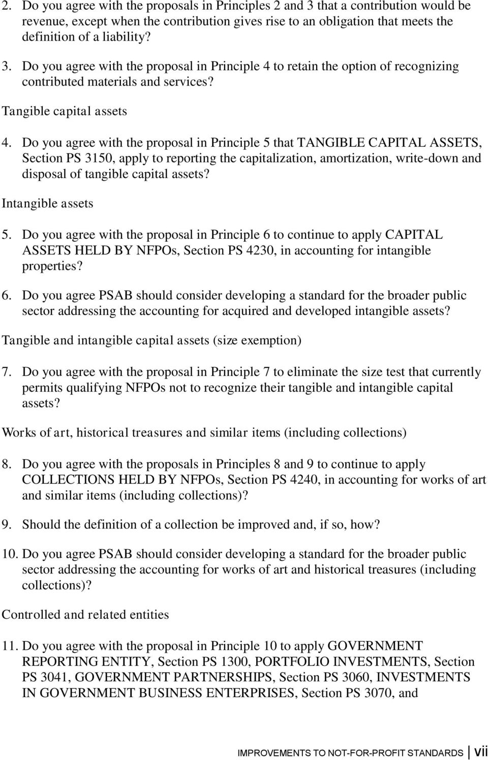 Do you agree with the proposal in Principle 5 that TANGIBLE CAPITAL ASSETS, Section PS 3150, apply to reporting the capitalization, amortization, write-down and disposal of tangible capital assets?