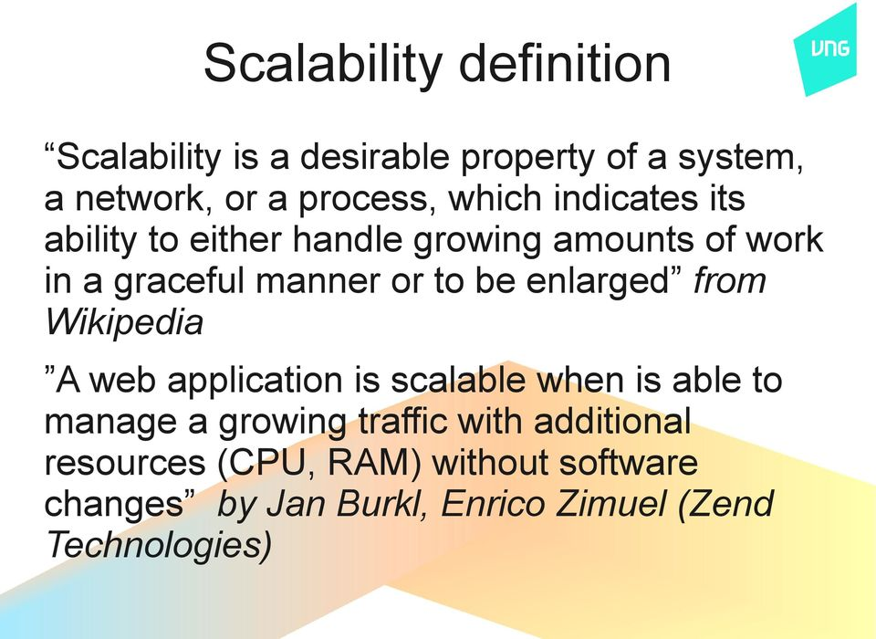 enlarged from Wikipedia A web application is scalable when is able to manage a growing traffic with