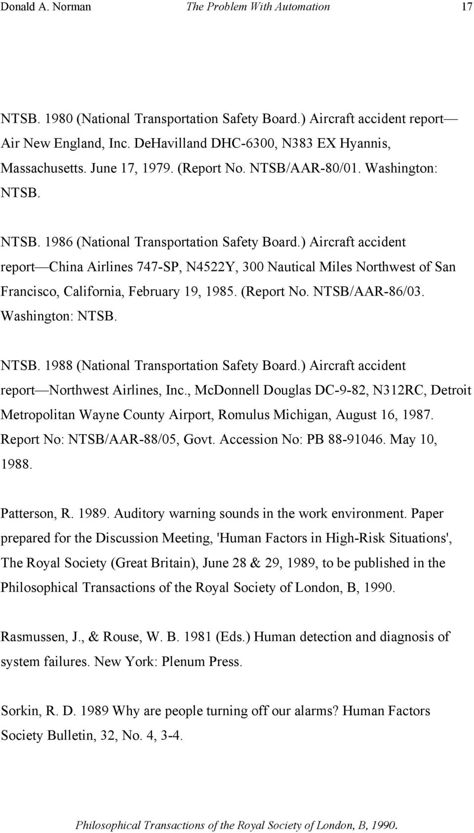 ) Aircraft accident report China Airlines 747-SP, N4522Y, 300 Nautical Miles Northwest of San Francisco, California, February 19, 1985. (Report No. NTSB/AAR-86/03. Washington: NTSB. NTSB. 1988 (National Transportation Safety Board.