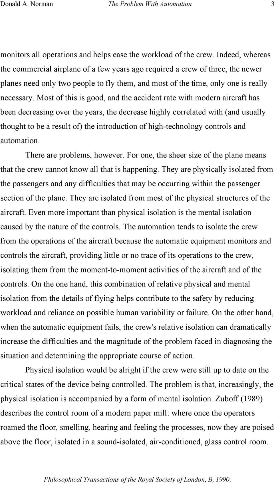Most of this is good, and the accident rate with modern aircraft has been decreasing over the years, the decrease highly correlated with (and usually thought to be a result of) the introduction of