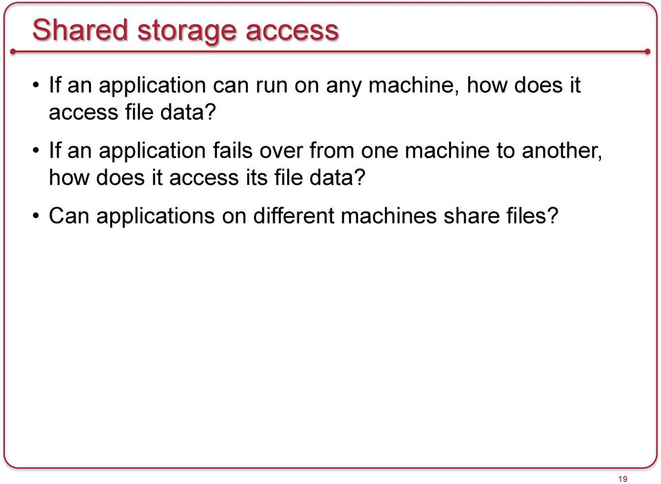 If an application fails over from one machine to another,