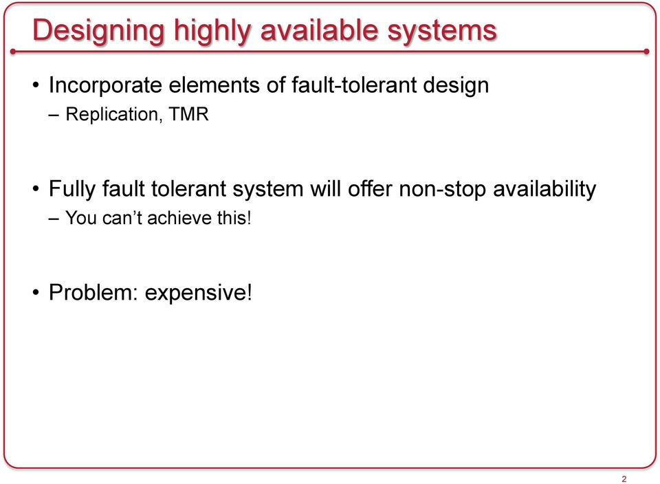 Fully fault tolerant system will offer non-stop