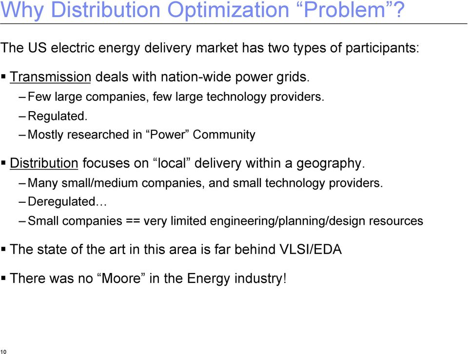 Mostly researched in Power Community! Distribution focuses on local delivery within a geography.