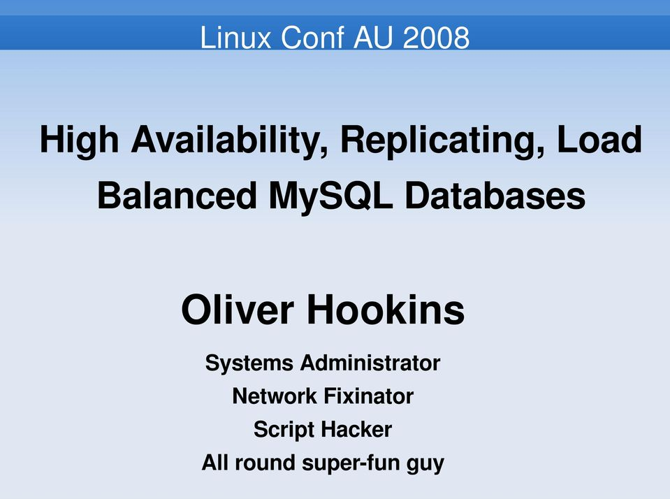 Oliver Hookins Systems Administrator