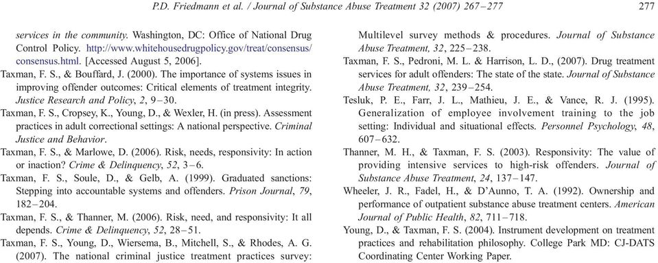 The importance of systems issues in improving offender outcomes: Critical elements of treatment integrity. Justice Research and Policy, 2, 9 30. Taxman, F. S., Cropsey, K., Young, D., & Wexler, H.