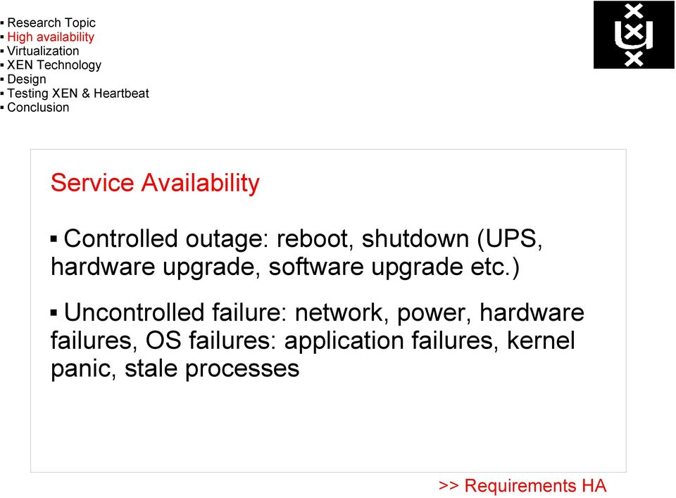 ) Uncontrolled failure: network, power, hardware failures,