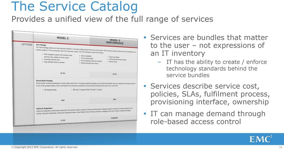 technology standards behind the service bundles Services describe service cost, policies, SLAs,