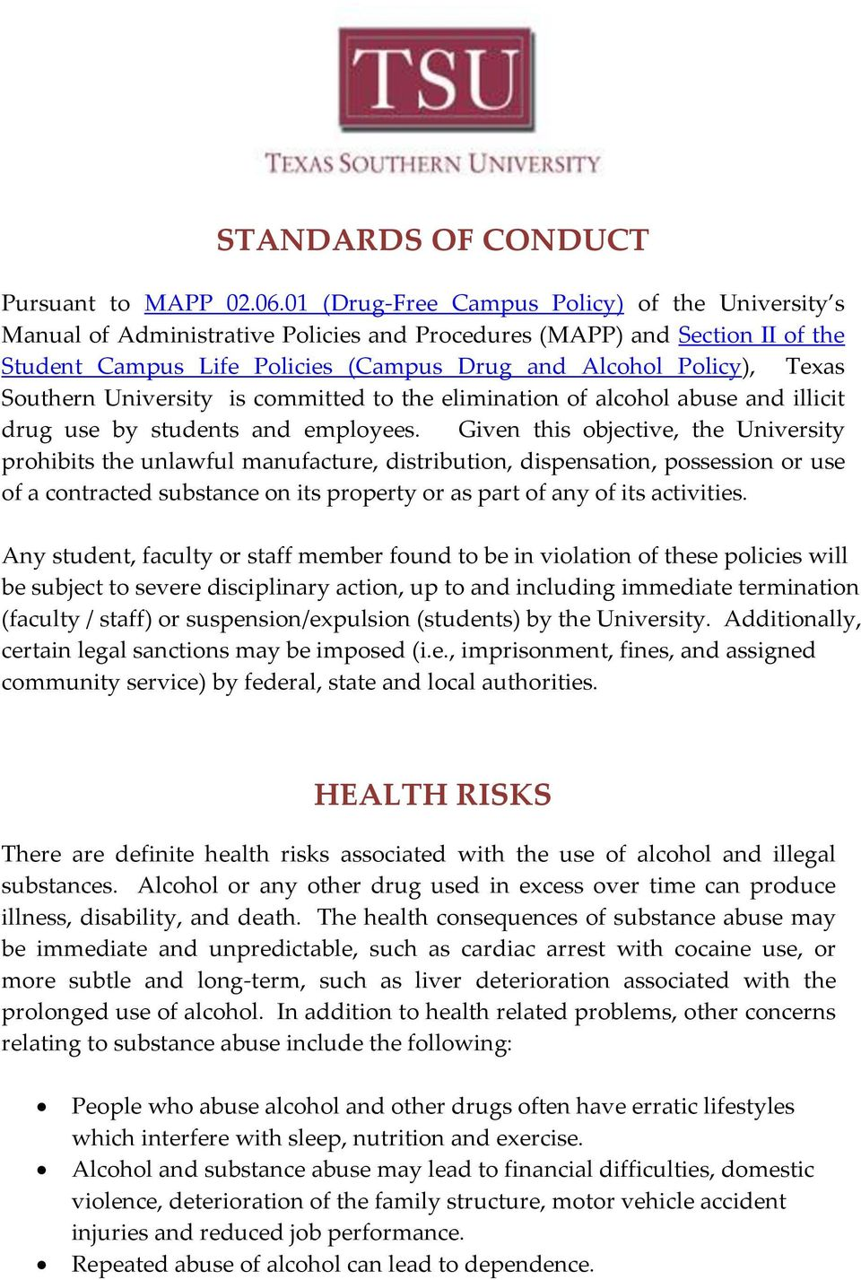 Southern University is committed to the elimination of alcohol abuse and illicit drug use by students and employees.