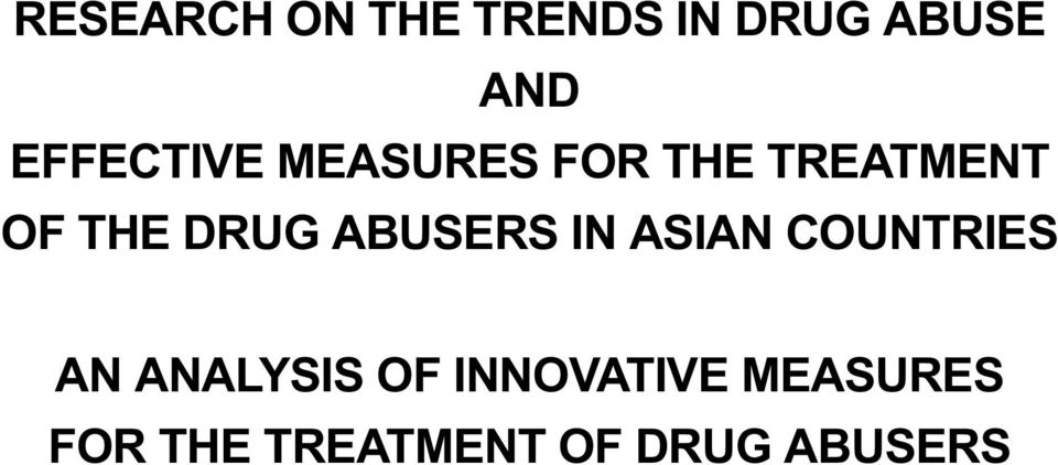 DRUG ABUSERS IN ASIAN COUNTRIES AN ANALYSIS OF