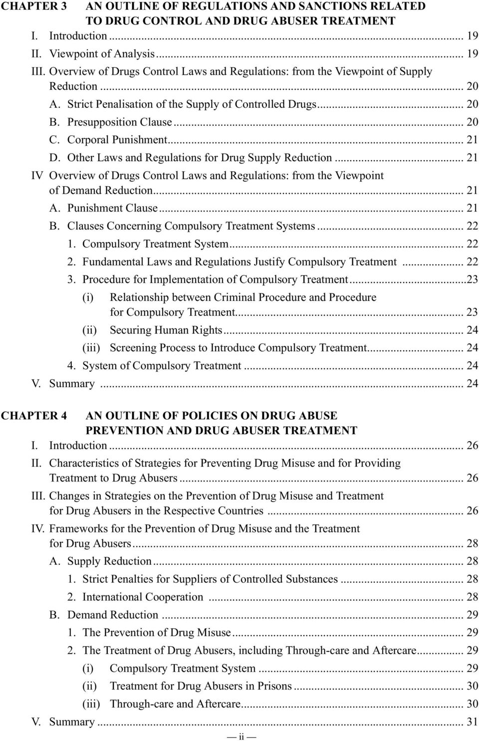 Corporal Punishment... 21 D. Other Laws and Regulations for Drug Supply Reduction... 21 IV Overview of Drugs Control Laws and Regulations: from the Viewpoint of Demand Reduction... 21 A.