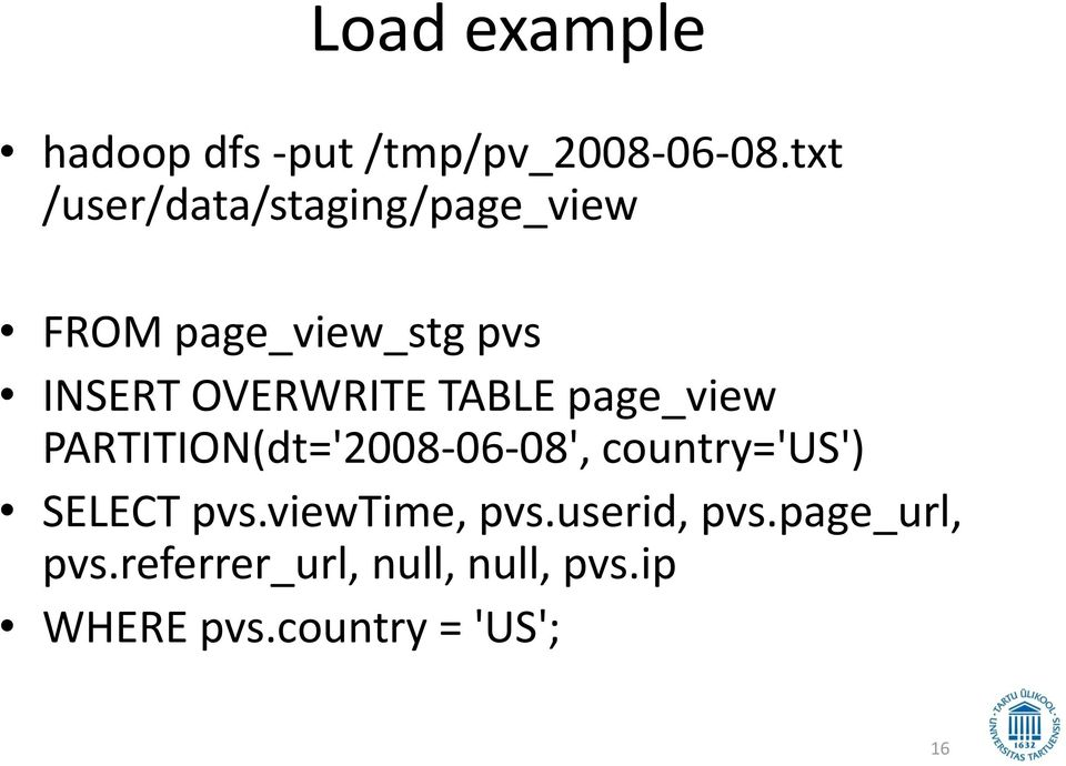 TABLE page_view PARTITION(dt='2008-06-08', country='us') SELECT pvs.