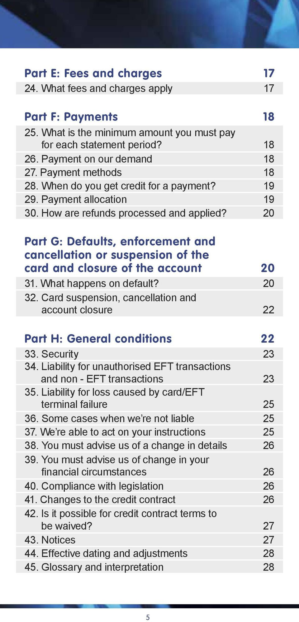 20 Part G: Defaults, enforcement and cancellation or suspension of the card and closure of the account 20 31. What happens on default? 20 32.