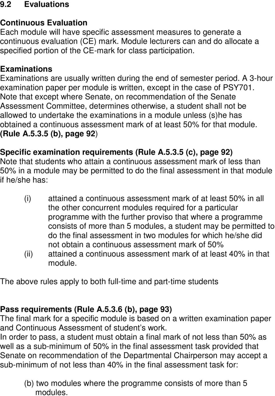 A 3-hour examination paper per module is written, except in the case of PSY701.