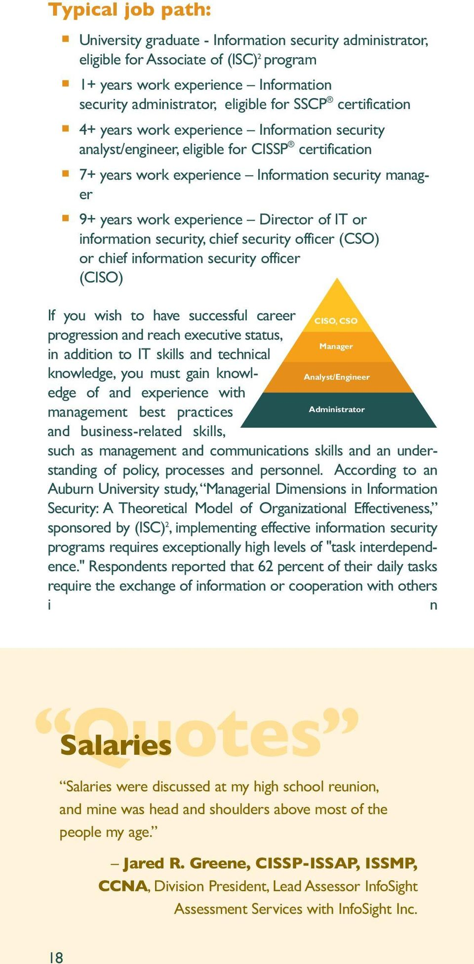 of IT or information security, chief security officer (CSO) or chief information security officer (CISO) If you wish to have successful career progression and reach executive status, in addition to