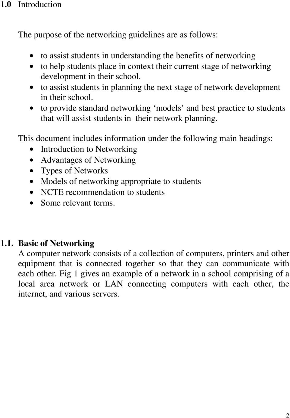 to provide standard networking models and best practice to students that will assist students in their network planning.