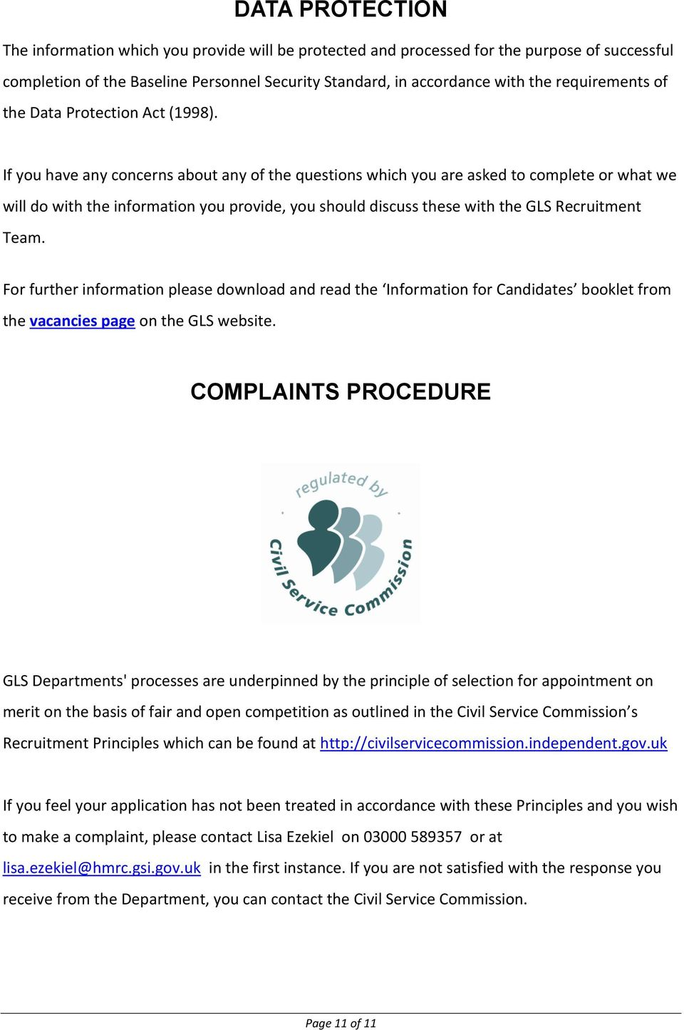 If you have any concerns about any of the questions which you are asked to complete or what we will do with the information you provide, you should discuss these with the GLS Recruitment Team.