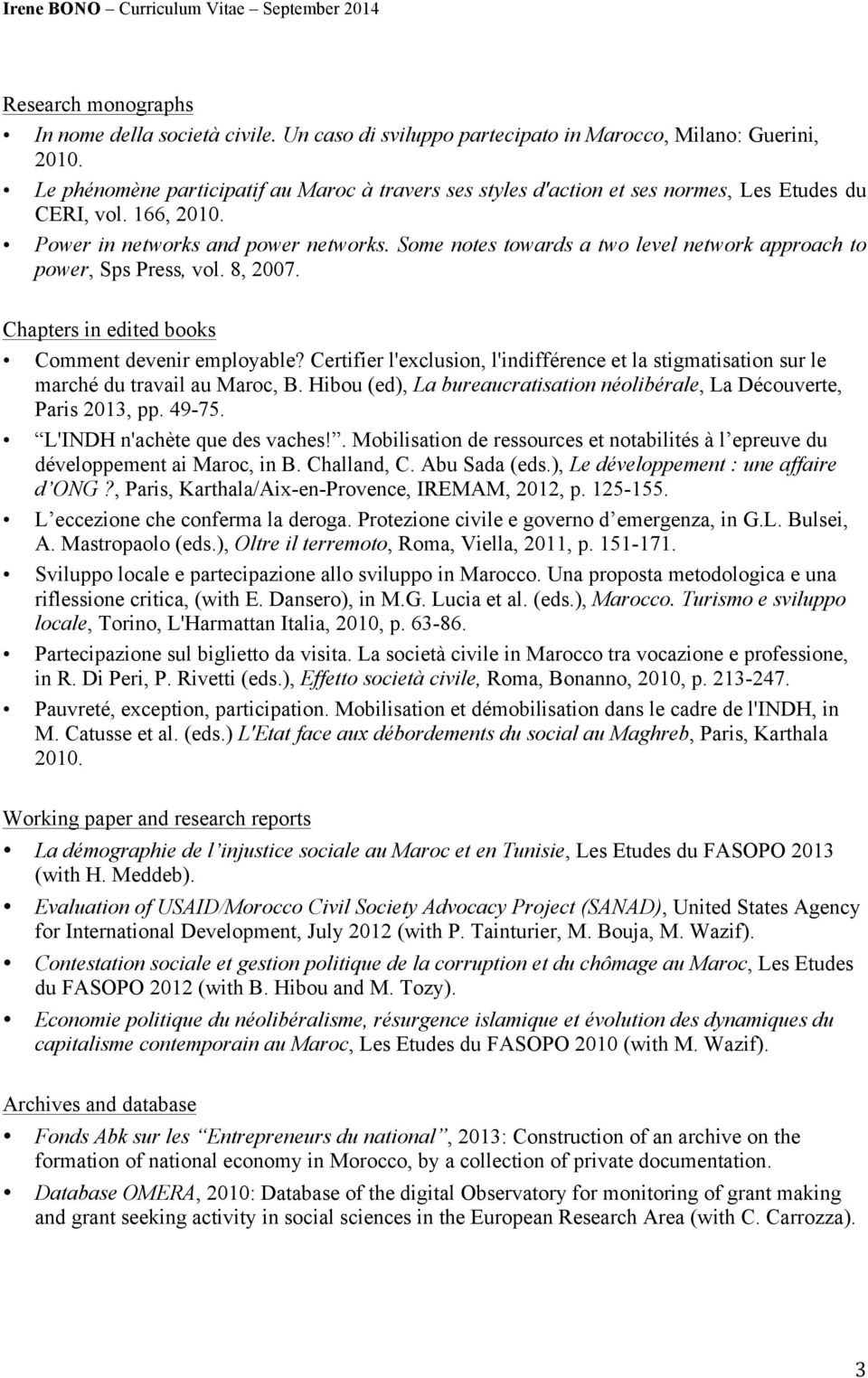 Some notes towards a two level network approach to power, Sps Press, vol. 8, 2007. Chapters in edited books Comment devenir employable?