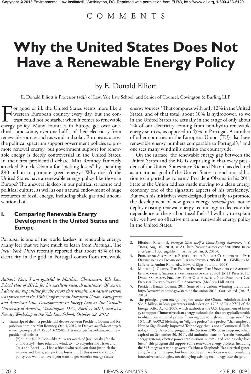 For good or ill, the United States seems more like a western European country every day, but the contrast could not be starker when it comes to renewable energy policy.