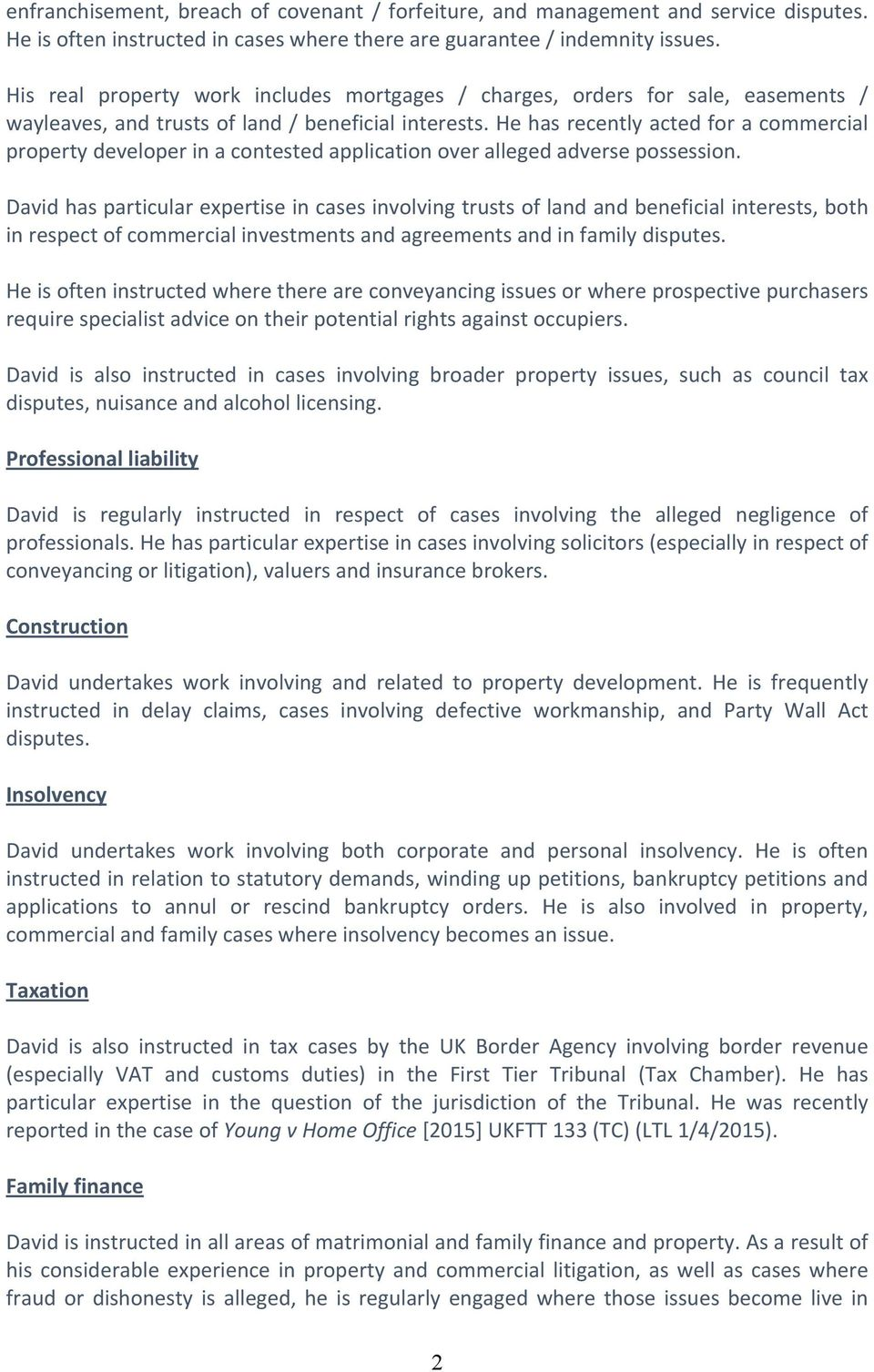 He has recently acted for a commercial property developer in a contested application over alleged adverse possession.