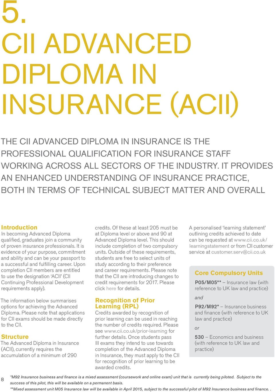 proven insurance professionals. It is evidence of your purpose, commitment and ability and can be your passport to a successful and fulfilling career.
