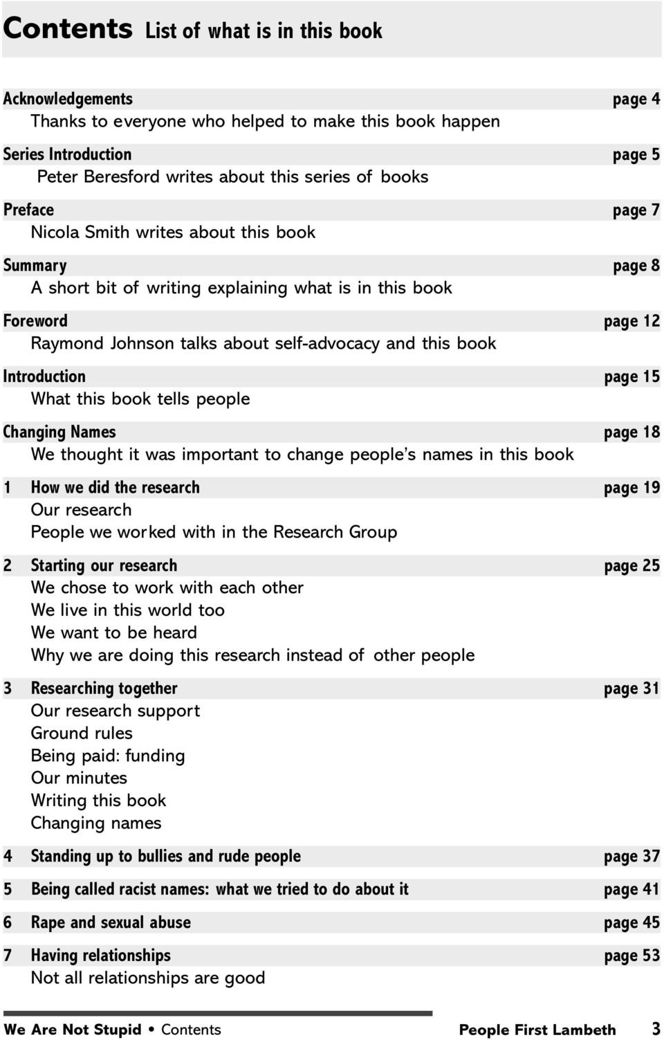 Introduction page 15 What this book tells people Changing Names page 18 We thought it was important to change people s names in this book 1 How we did the research page 19 Our research People we