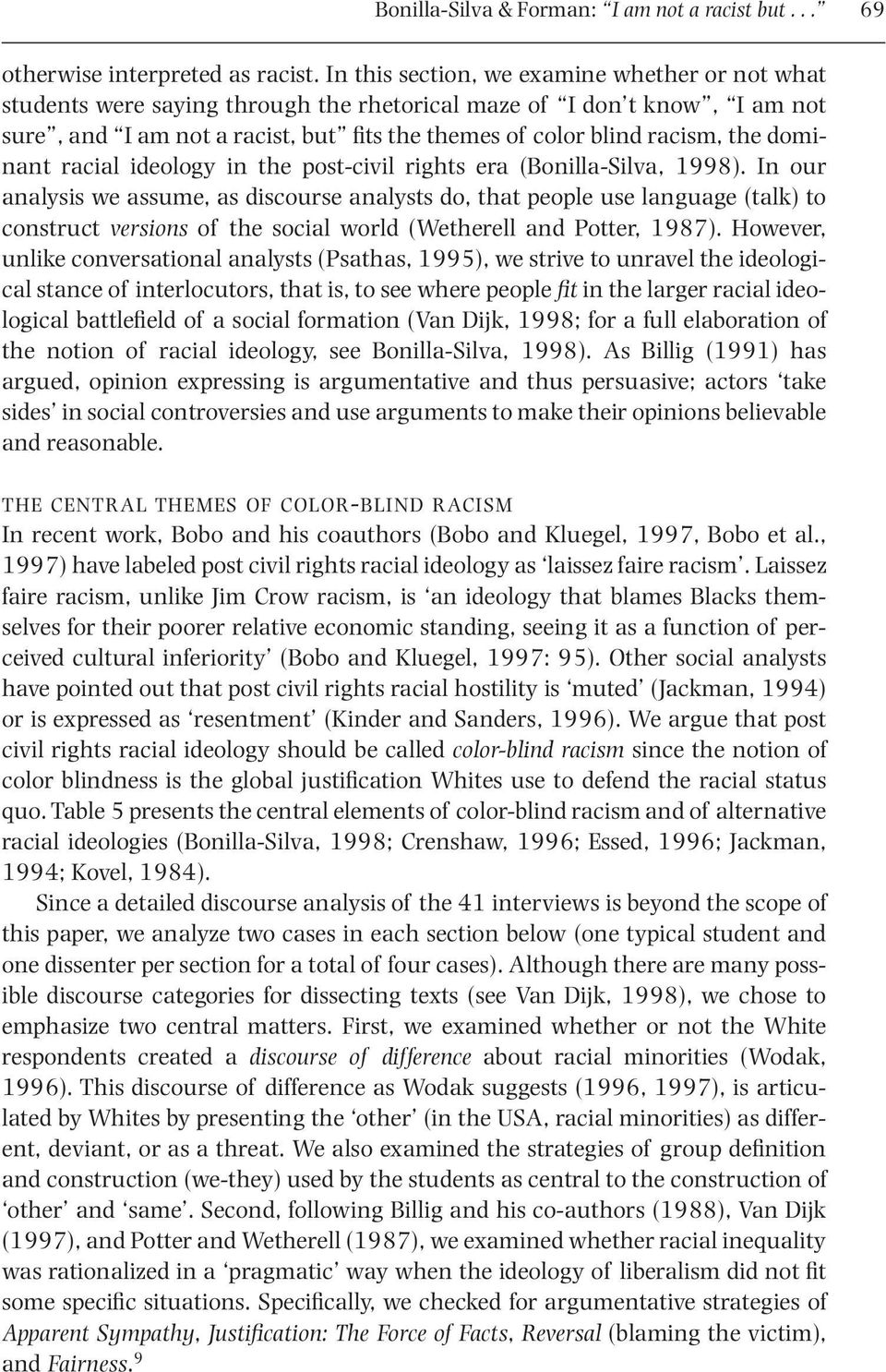 dominant racial ideology in the post-civil rights era (Bonilla-Silva, 1998).