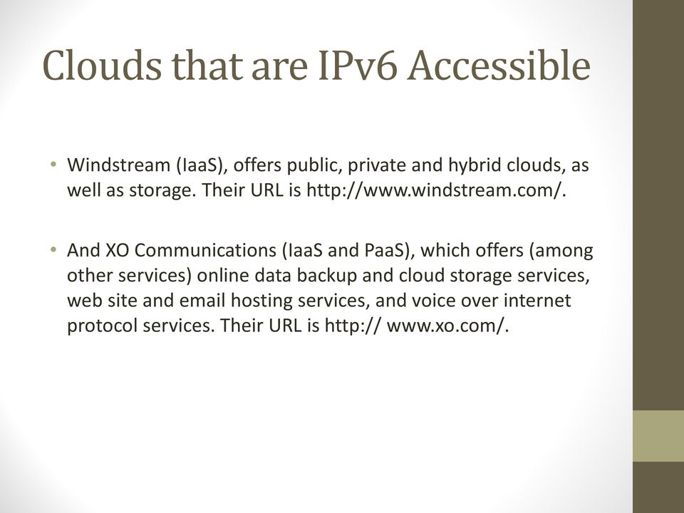 And XO Communications (IaaS and PaaS), which offers (among other services) online data backup and