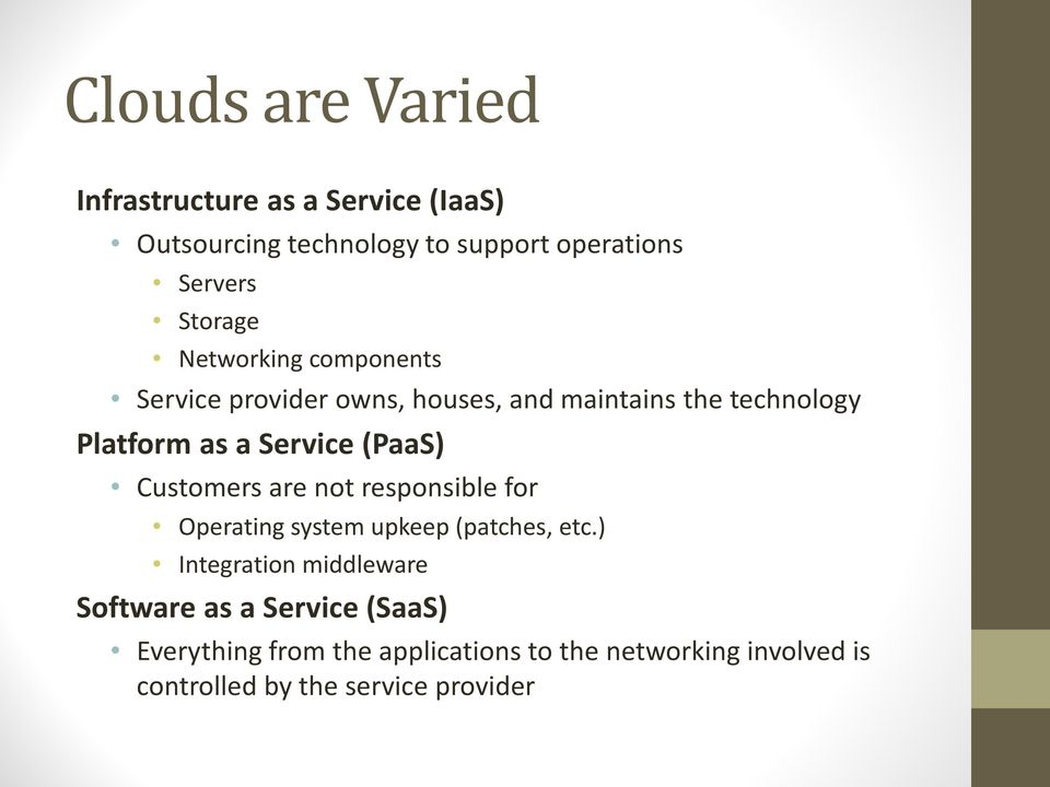 (PaaS) Customers are not responsible for Operating system upkeep (patches, etc.