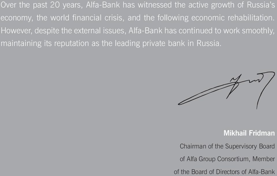 However, despite the external issues, Alfa-Bank has continued to work smoothly, maintaining its reputation as the