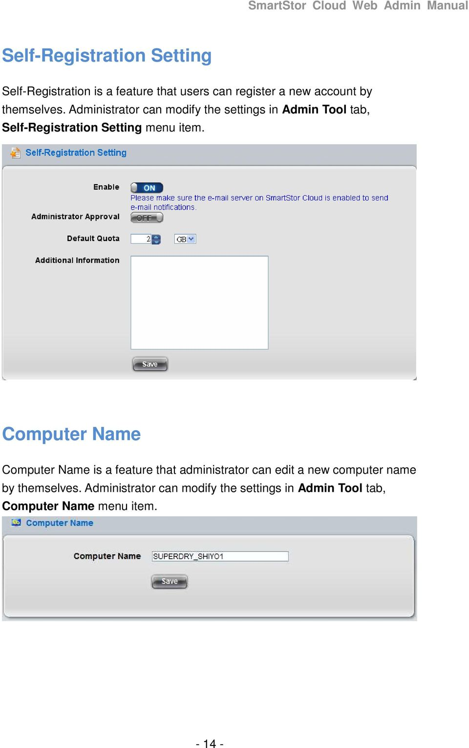 Administrator can modify the settings in Admin Tool tab, Self-Registration Setting menu item.