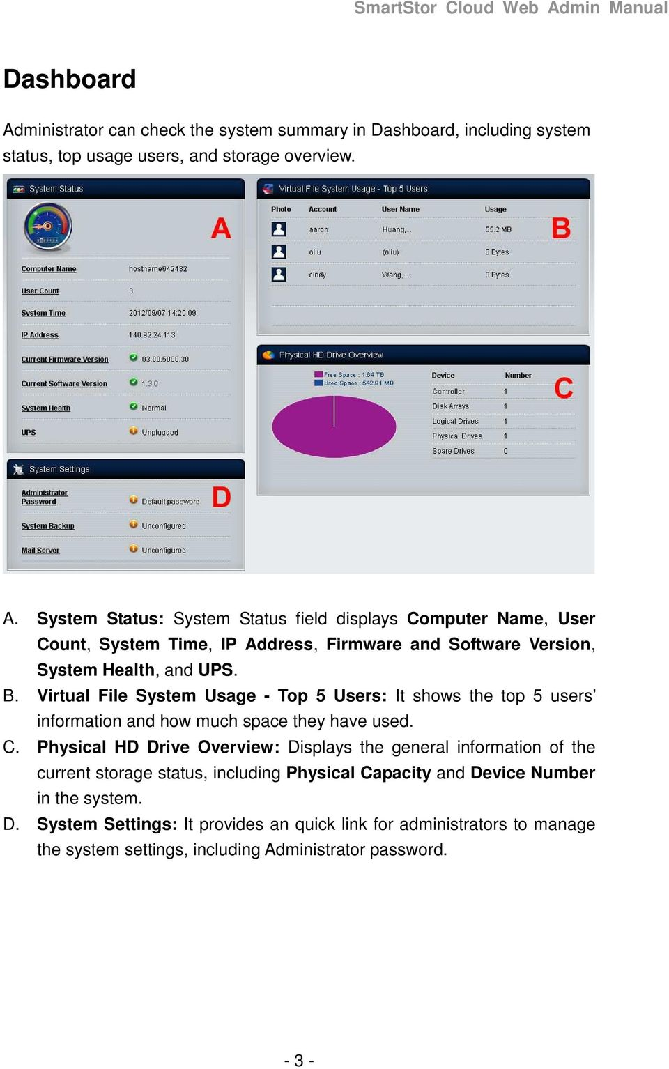 Physical HD Drive Overview: Displays the general information of the current storage status, including Physical Capacity and Device Number in the system. D. System Settings: It provides an quick link for administrators to manage the system settings, including Administrator password.