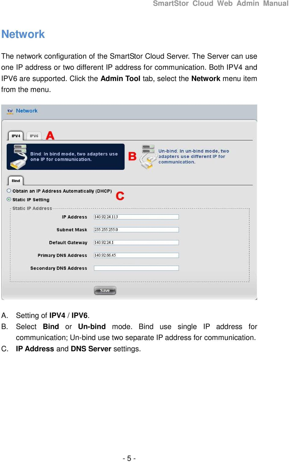 Click the Admin Tool tab, select the Network menu item from the menu. A. Setting of IPV4 / IPV6. B.