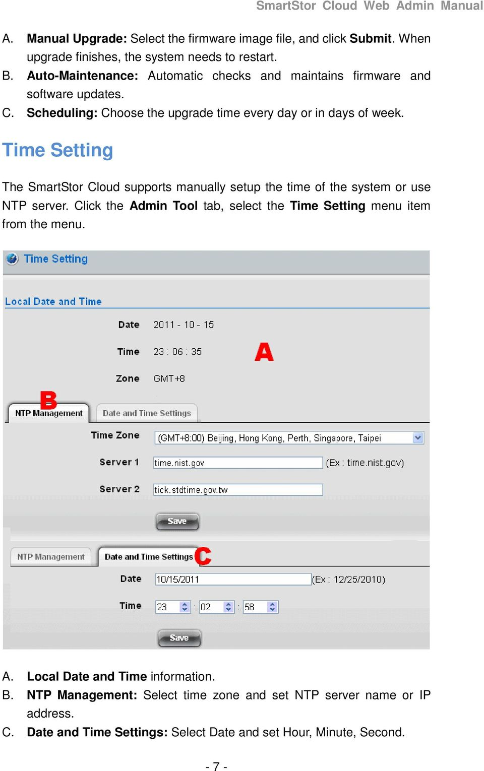 Time Setting The SmartStor Cloud supports manually setup the time of the system or use NTP server.