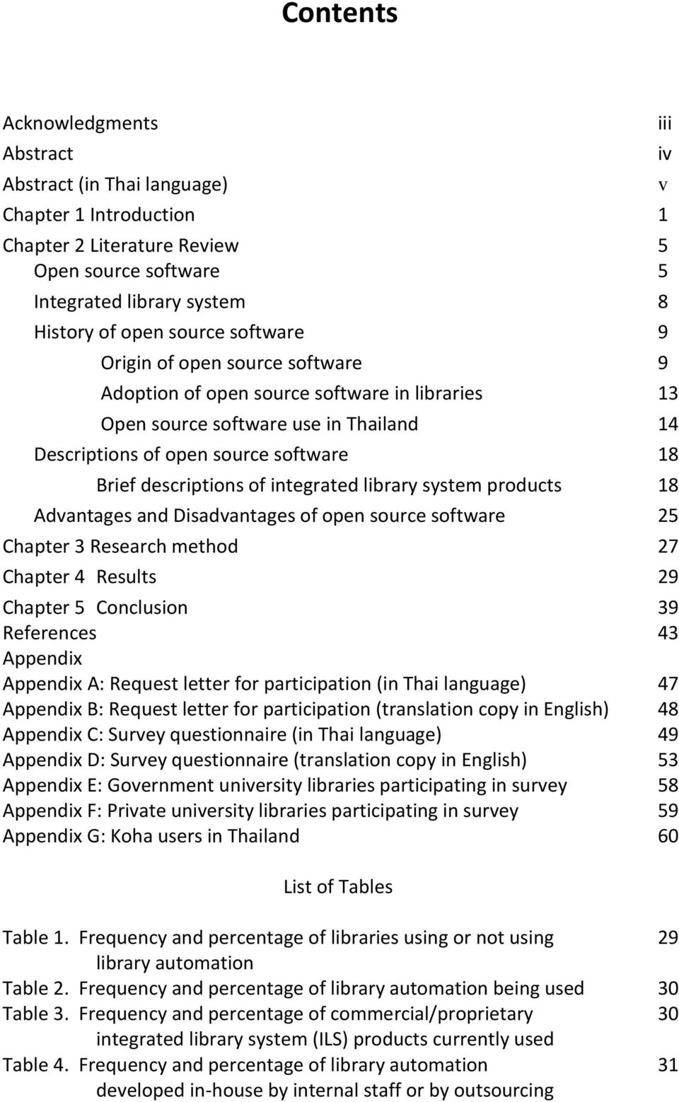 library system products 18 Advantages and Disadvantages of open source software 25 Chapter 3 Research method 27 Chapter 4 Results 29 Chapter 5 Conclusion 39 References 43 Appendix Appendix A: Request