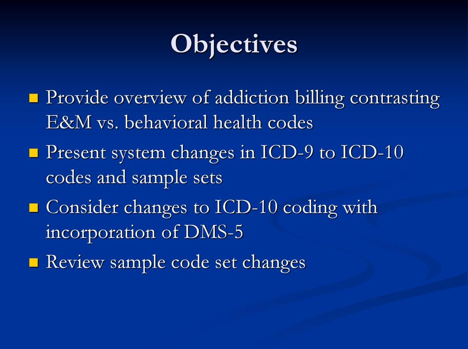 behavioral health codes Present system changes in ICD-9 to