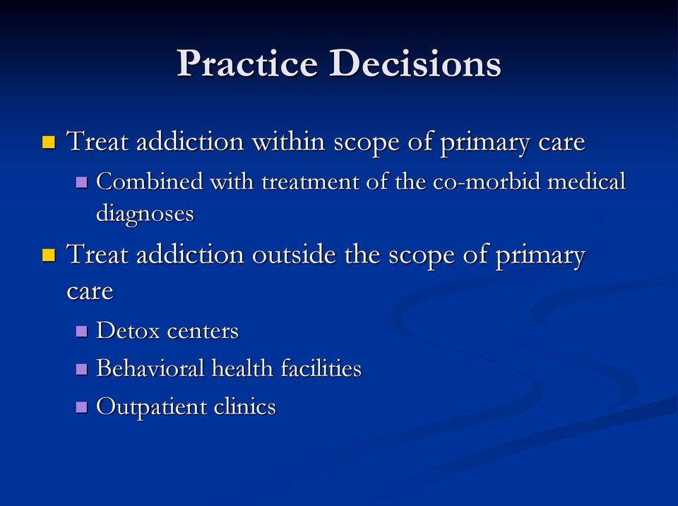 diagnoses Treat addiction outside the scope of primary