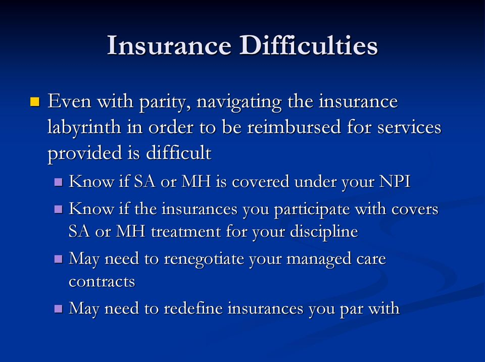 Know if the insurances you participate with covers SA or MH treatment for your discipline