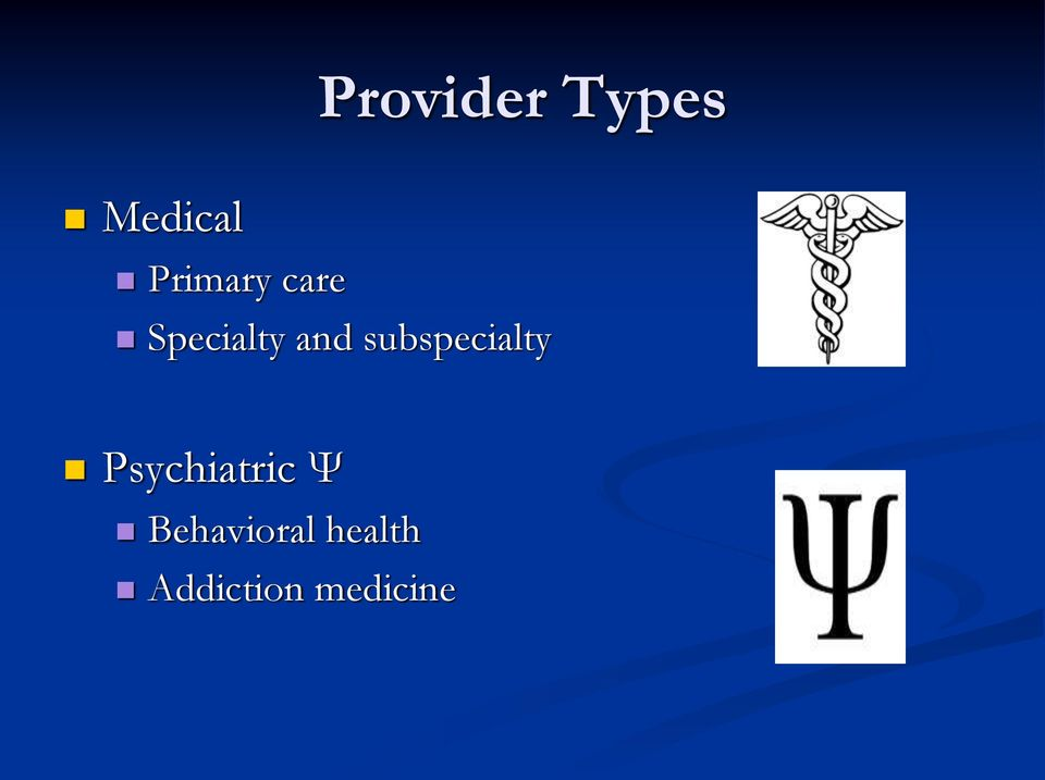 subspecialty Psychiatric Ψ