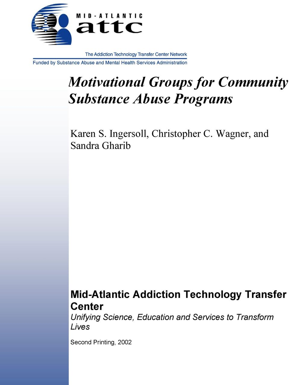 Wagner, and Sandra Gharib Mid-Atlantic Addiction Technology
