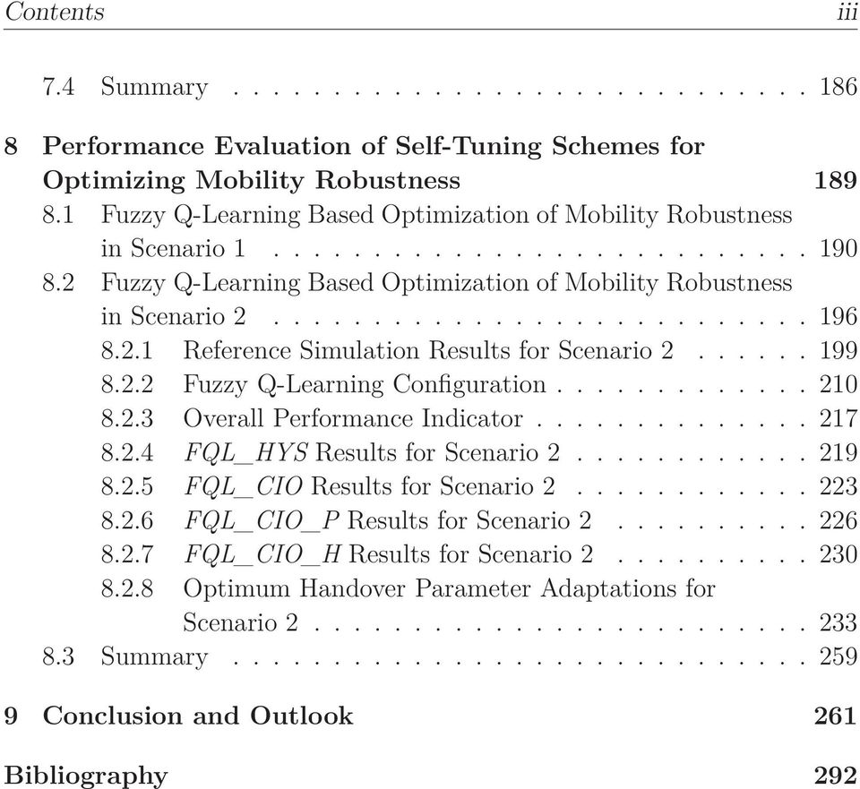 2. Reference Simulation Results for Scenario 2...... 99 8.2.2 Fuzzy Q-Learning Configuration............. 2 8.2.3 Overall Performance Indicator.............. 27 8.2.4 FQL_HYS Results for Scenario 2.